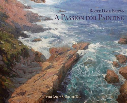A passion for Painting Roger Dale Brown